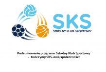 Podsumowanie programu Szkolny Klub Sportowy – tworzymy SKS-ową społeczność